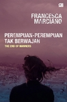 The End of Manners - Perempuan-Perempuan Tak Berwajah by Francesca Marciano