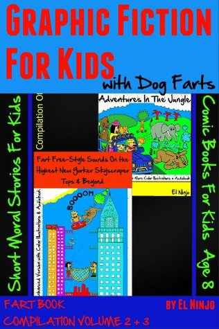 FART BOOK: Fart Freestyle Sounds On the Highest New Yorker Skyscraper Tops & Beyond + African Bean Fart Adventures In The Jungle (Dog Farts Compilation Vol. 2 & 3 + Color + Audiobook)