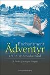 Enchantment Ädventyr, HCA and I Understand