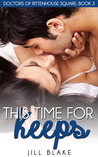This Time for Keeps (Doctors of Rittenhouse Square, #3)