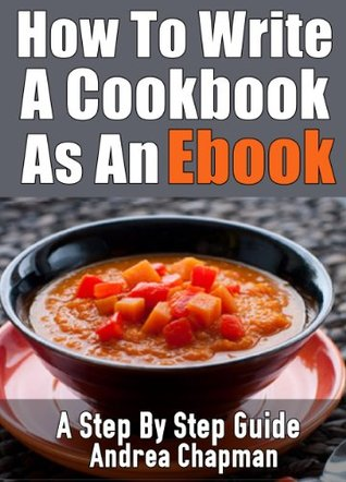 How To Write A Cookbook As An Ebook A Step By Step Guide