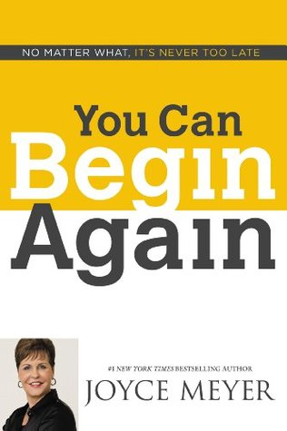 You Can Begin Again: No Matter What, It's Never Too Late
