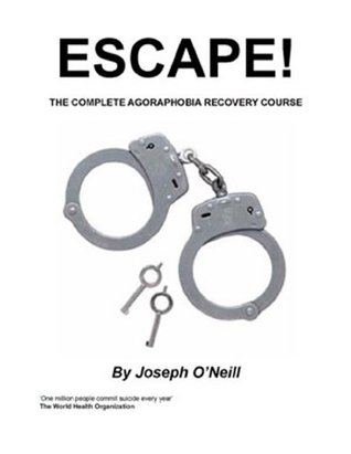 Ebook Escape!: The Complete AGORAPHOBIA Recovery Course by Joseph O'Neill DOC!