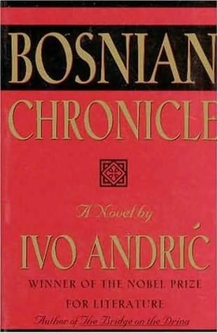 Bosnian Chronicle by Ivo Andrić