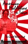 American MaleWhore in Tokyo by Rowen Boozewell