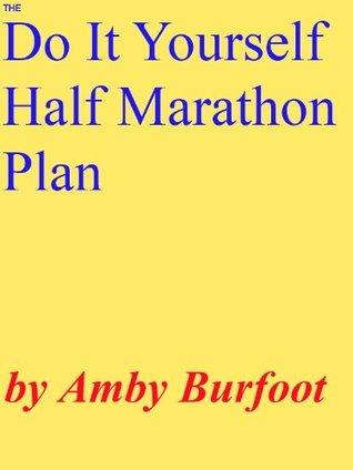 The Do-It-Yourself Half Marathon Plan