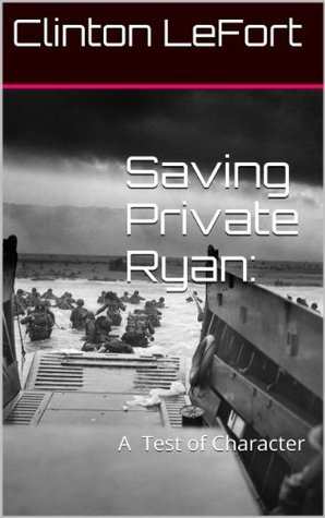 Saving Private Ryan: A Test of Character