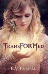 Transformed by E.V. Fairfall