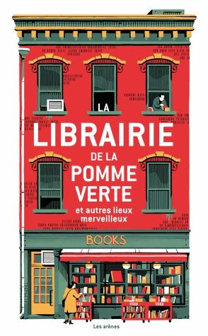 La Librairie de la Pomme Verte, et autres lieux merveilleux