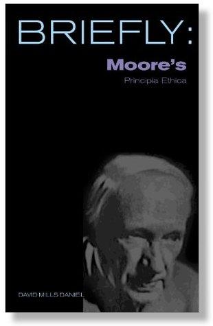 Briefly: Moore's Principia Ethica (Briefly