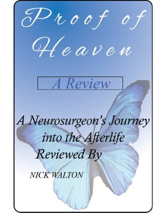 Proof of heaven; A neurosurgeon's journey into the afterlife - A review