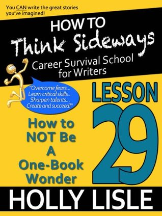 How to Think Sideways Lesson 29: How to NOT BE A One-Book Wonder