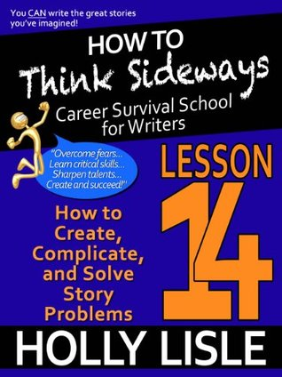 How to Think Sideways Lesson 14: How to Create, Complicate and Solve Story Problems