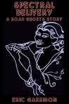 Spectral Delivery (A Road Ghosts Story)
