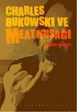 Charles Bukowski ve Meat Kuşağı