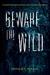 Beware the Wild (Beware the Wild, #1)