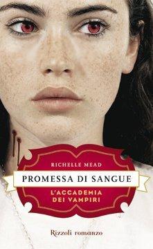 Promessa di sangue (L'accademia dei vampiri, #4)