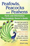 Peafowls, Peacocks and Peahens. Including facts and information about blue, white, Indian and green peacocks. Breeding, owning, keeping and raising peafowls or peacocks covered.