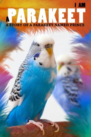 I Am a Parakeet: A Parakeet Book for Kids