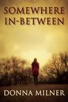 Somewhere In-Between