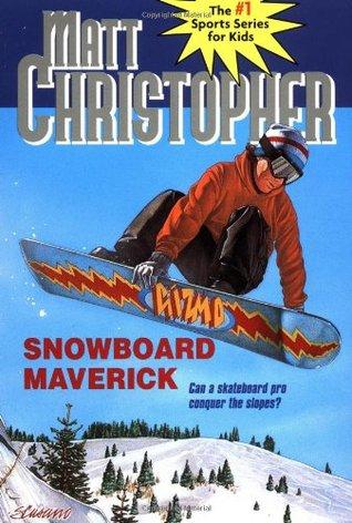 Snowboard Maverick by Matt Christopher