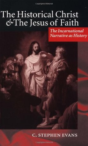 the-historical-christ-the-jesus-of-faith-the-incarnational-narrative-as-history