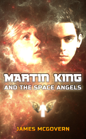 Martin King and the Space Angels(Martin King 1)