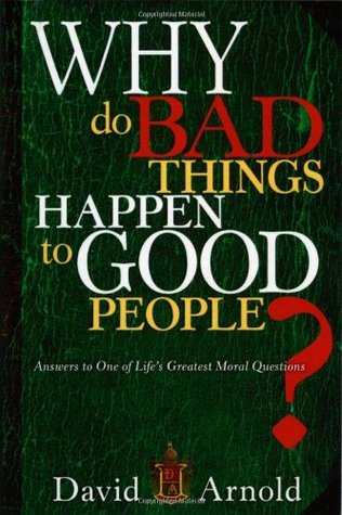 Why Do Bad Things Happen To Good People by David Arnold