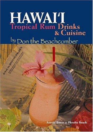 Hawaii Tropical Rum Drinks & Cusine by Don the Beachcomber