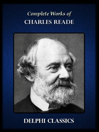 Complete Works of Charles Reade