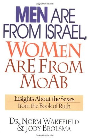 Men Are from Israel, Women Are from Moab: Insights about the Sexes from the Book of Ruth