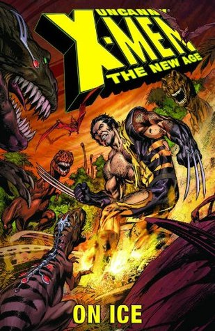 Uncanny X-Men: The New Age, Volume 3: On Ice
