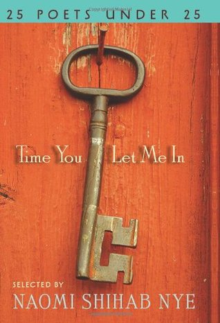 Time You Let Me In: 25 Poets under 25