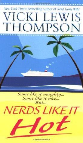 Nerds Like It Hot by Vicki Lewis Thompson