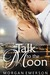 Talk to the Moon (Moonlit N...