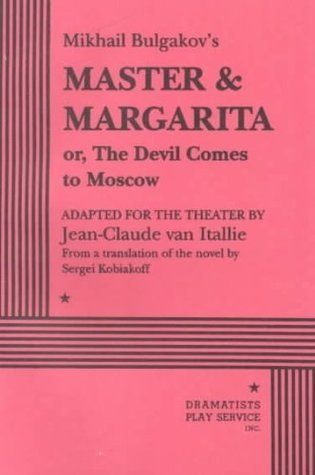 Mikhail Bulgakov's Master & Margarita Or the Devil Comes to Moscow