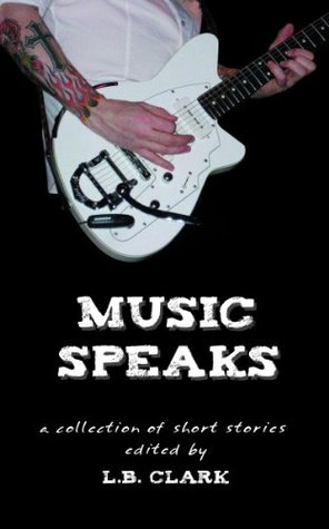 Ebook Music Speaks by L.B. Clark DOC!