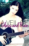 A Veil of Glass and Rain