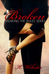 Broken (Breaking the Rules, #1)