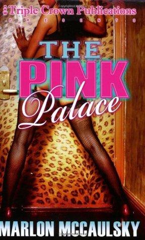 The Pink Palace by Marlon Mccaulsky