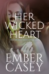 Her Wicked Heart (Her Wicked Heart, #1; The Cunningham Family, #3)