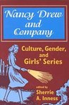 Nancy Drew and Company: Culture, Gender, and Girls' Series
