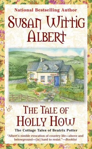 The Tale of Holly How (The Cottage Tales of Beatrix Potter, #2)