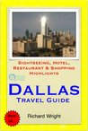 Dallas, Texas Travel Guide - Sightseeing, Hotel, Restaurant & Shopping Highlights (Illustrated)