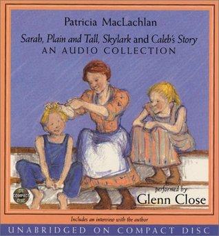 Ebook Sarah, Plain and Tall, Skylark, Caleb's Story- Audio CD Collection by Patricia MacLachlan DOC!