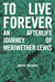 To Live Forever: An Afterli...