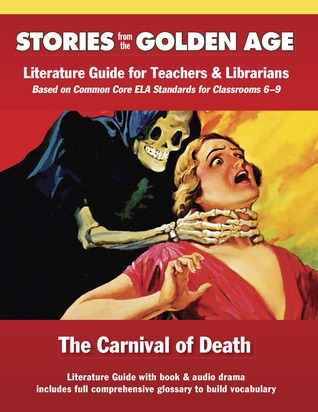 Common Core Literature Guide: Carnival of Death: Literature Guide for Teachers and Librarians based on Common Core ELA Standards for Classrooms 6-9