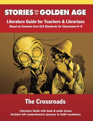 Common Core Literature Guide: Crossroads: Literature Guide for Teachers and Librarians based on Common Core ELA Standards for Classrooms 6-9