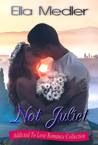 Not Juliet (Addicted To Love Romance Collection)