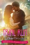 Trial Run (Addicted To Love Romance Collection)